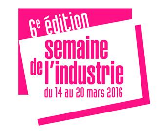 6ème édition de la Semaine de l'Industrie : du 14 au 20 mars 2016