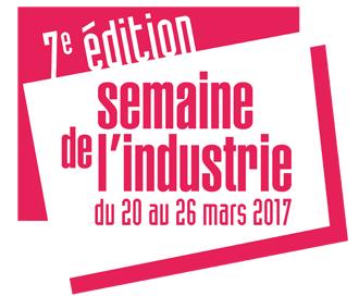 7ème édition de la Semaine de l'Industrie : du 20 au 26 mars 2017
