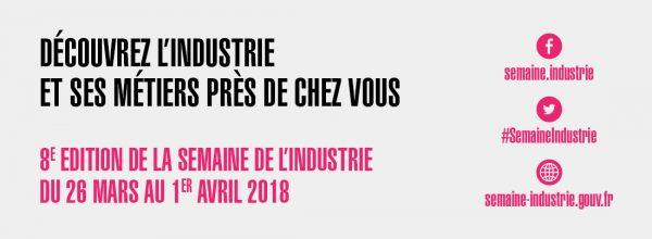 Du 26 mars au 1er avril 2018 c'est la Semaine de l'Industrie !