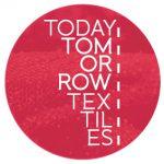 Today, Tomorrow, Textiles